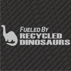 Fueled By Recycled Dinosaurs vinyl car bumber sticker decal