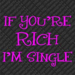 If You Are Rich, I Am Single - trükis kangale