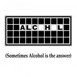 Sometimes Alcohol Is The Answer - trükis kangale