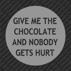 Give Me The Chocolate and Nobody Gets Hurt - trükis kangale