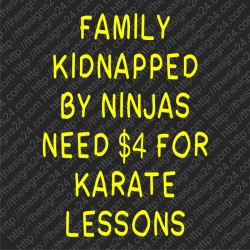 Family Kidnapped Need 4$ for Karate Lessons - heat transfer picture