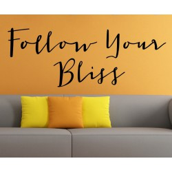 Follow Your Bliss - self adhesive wall decoration sticker