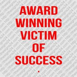 Award Winning Victim of Success - trükk kangale riidele