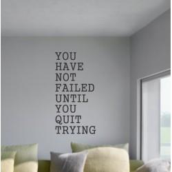 You Have Not Failed Until You Quit Trying - kleebitav seinadekoratsioon seinakleebis