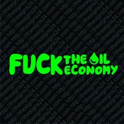 Fuck The Oil Economy - car vinyl decal bumper sticker