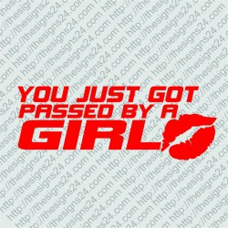 You Just Got Passed By A Girl- car vinyl decals bumper sticker