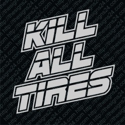 KIll All Tires v1 - autokleebis, pamprikleebis